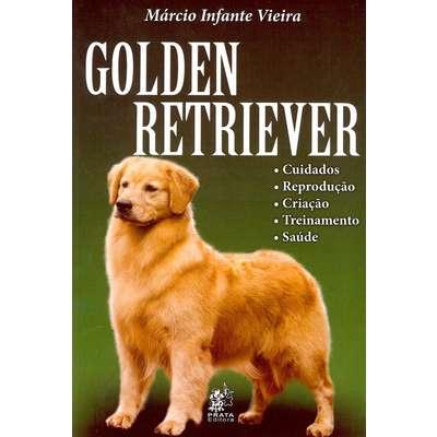 Livro Golden Retriever: Cuidados, Reprodução, Criação, Treinamento e Saúde